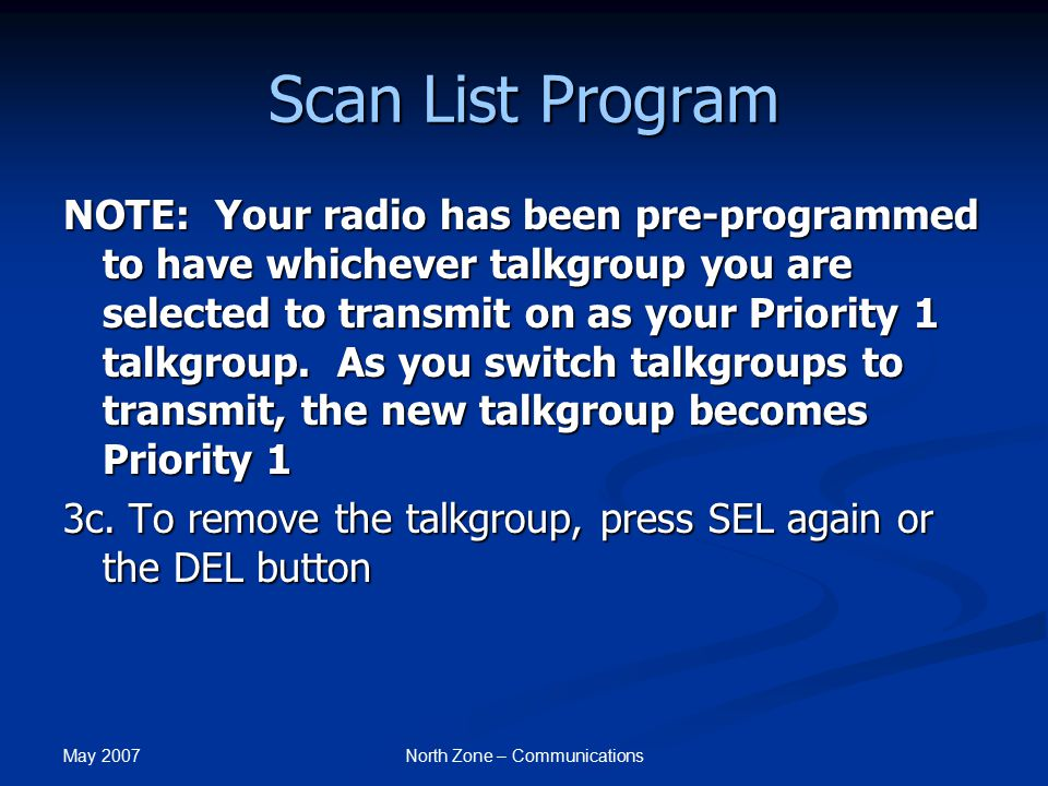 May 2007 North Zone – Communications Scan List Program 4.