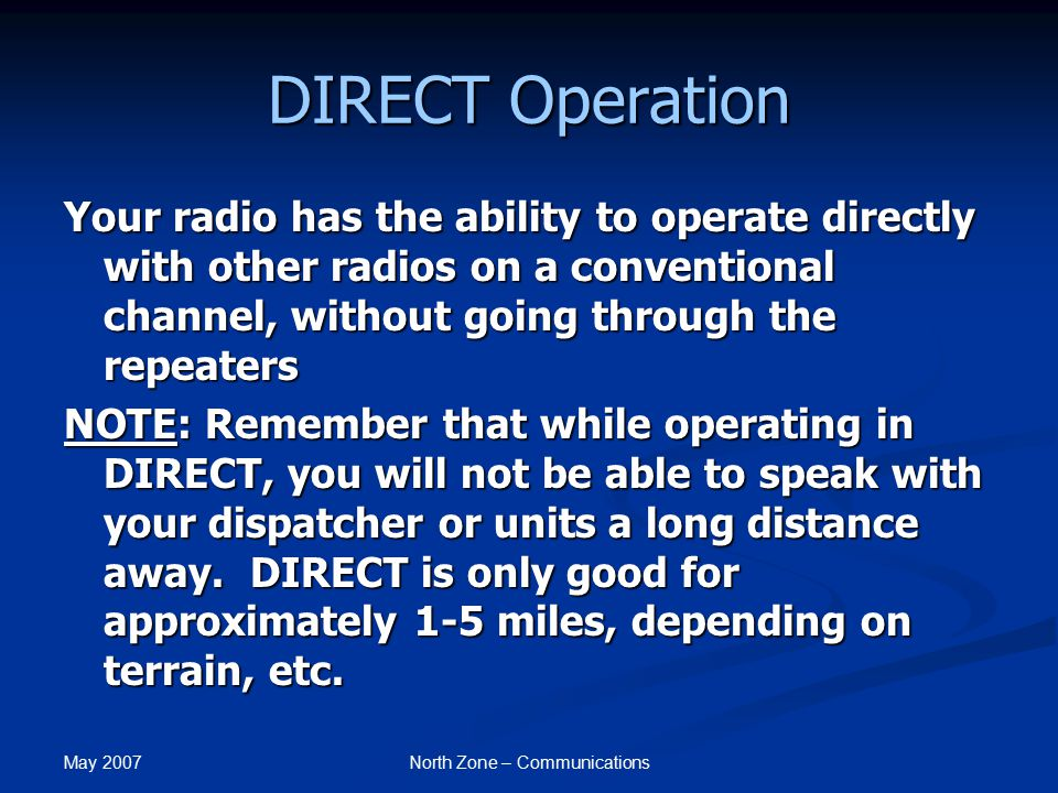 May 2007 North Zone – Communications DIRECT Operation 1.