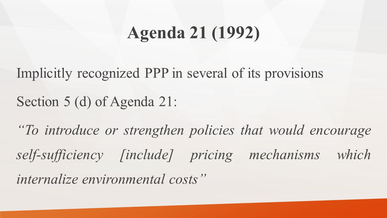 Regional development of the PPP EU: -Treaty of Rome (1957 amended in 1987 by the Single European Act (1987)) -Convention on Civil Liability for Damage Resulting from Activities Dangerous to the Environment (1993) Caribbean - The Revised Treaty of Chaguaramas