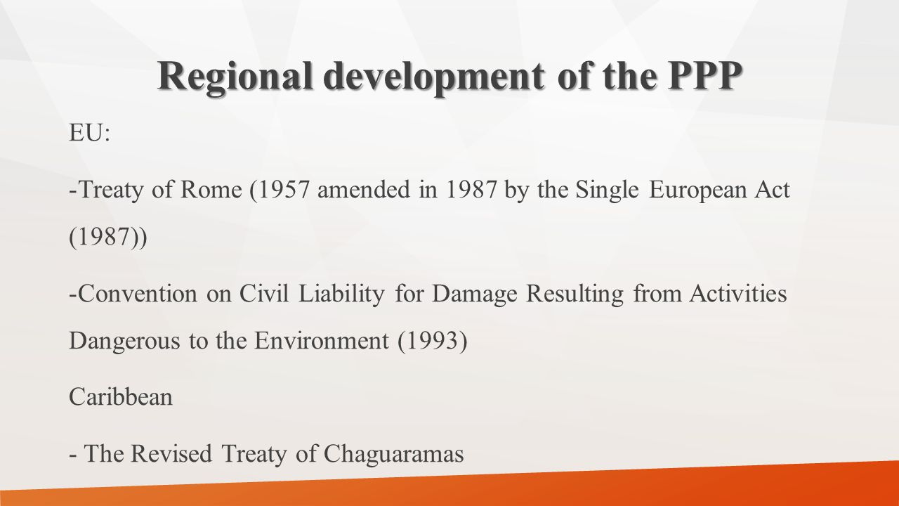 Treaty of Rome (1957) -Article 174 (2) of the Treaty of Rome provides: - environmental damage should as a priority be rectified at source and […] the polluter should pay