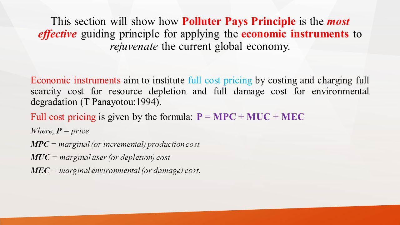At A: P* = MSOC≡MPC + MUC + MEC where P*= optimal price, MSOC = marginal social opportunity cost, MPC = marginal production cost; MUC = marginal user (or depletion) cost; MEC = marginal environmental (damage) cost.