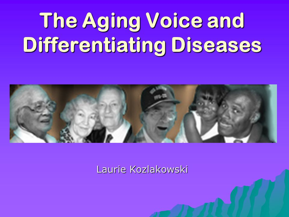 Introduction  Voice quality of the aging voice and disease (cancer of the lanrynx) have similar characteristics  They can both be described as hoarse, shaky, breathy, weak, and altered pitch  Voice changes in the elderly are more likely to be influenced by disease rather than by physiologic aging  Study done by Woo (1992) of 64 patients aged 65 and older found that only 11 had functional problems related to aging -the others had lesions, cancer, or inflammatory problems