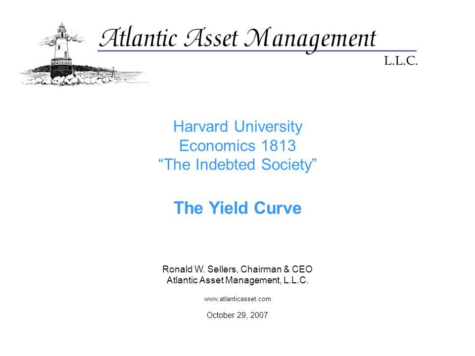 Harvard University Economics 1813 The Indebted Society The Yield Curve Ronald W.