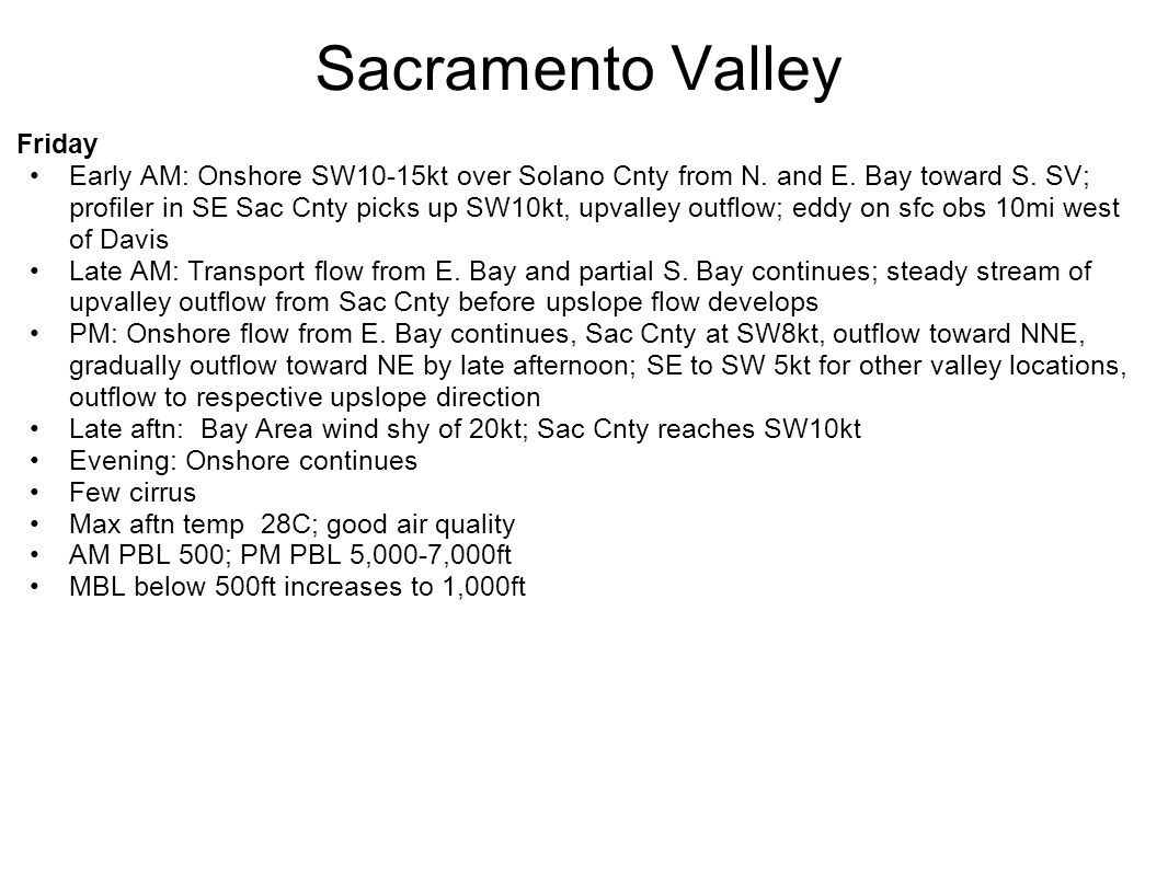 Sacramento Valley (cont d) Saturday AM: Still good onshore flow from N.