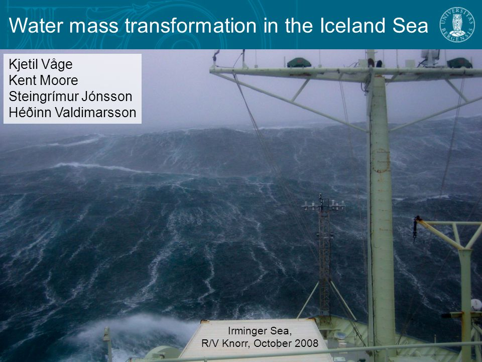 Water mass transformation in the Iceland Sea - the Denmark Strait Overflow Water Denmark Strait  Largest overflow plume  Source of densest water to the lower limb of the AMOC Iceland Sea  Wintertime convection  First definitive scenario for the source of DSOW (Swift et al., 1980)