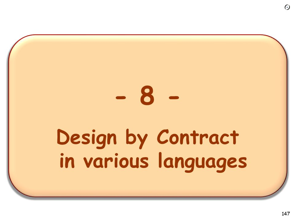 - 1 – Overview of the requirements task - 8 - Design by Contract in various languages 147
