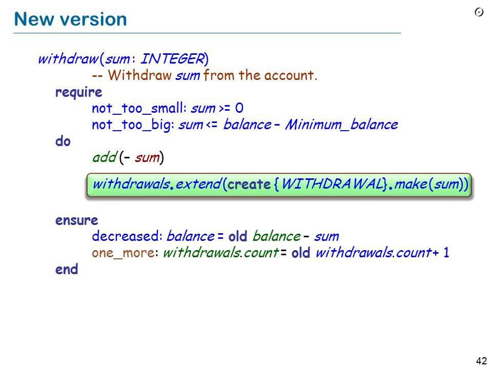 42 New version withdraw (sum : INTEGER) -- Withdraw sum from the account.