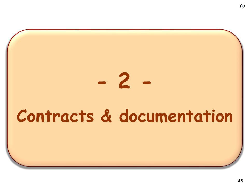 - 1 – Overview of the requirements task - 2 - Contracts & documentation 48