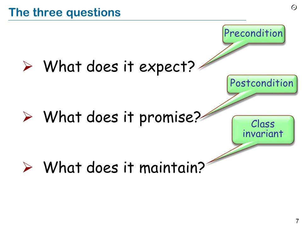 7 The three questions  What does it expect. What does it promise.