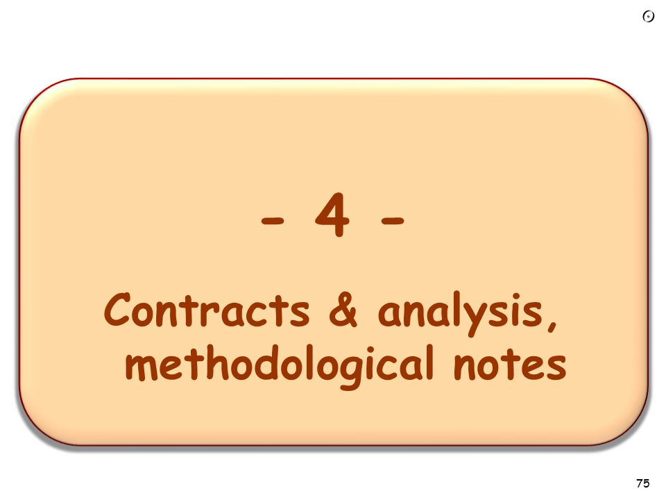 - 1 – Overview of the requirements task - 4 - Contracts & analysis, methodological notes 75
