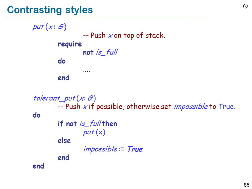 85 Contrasting styles put (x : G ) -- Push x on top of stack.