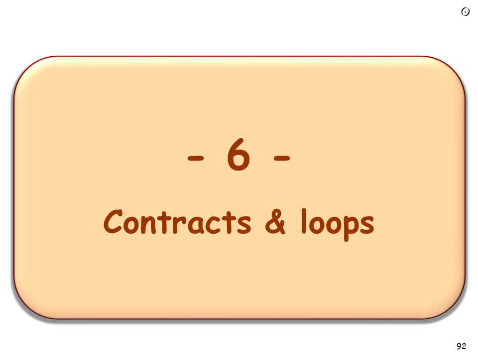 - 1 – Overview of the requirements task - 6 - Contracts & loops 92