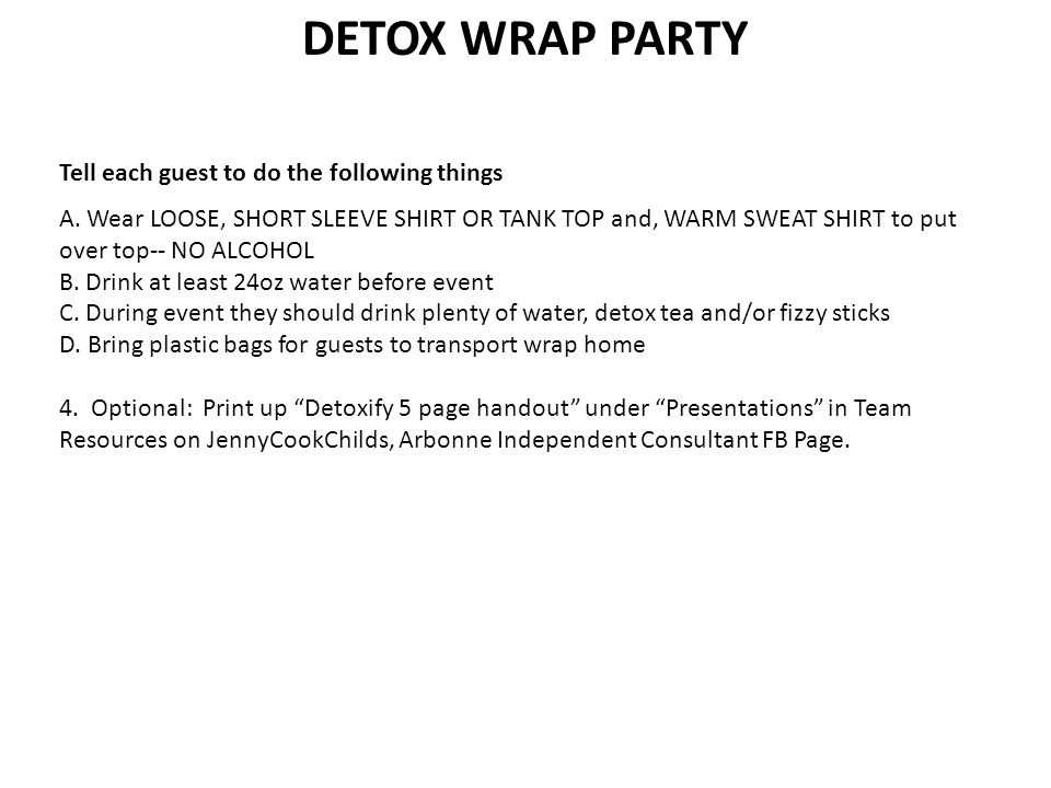 DETOX WRAP PARTY EVENT: Connect With Guest: In a private area, measure circumference of arm to be wrapped- MARK it with sharpie to be sure & re-measure the SAME area AFTER you unwrap.