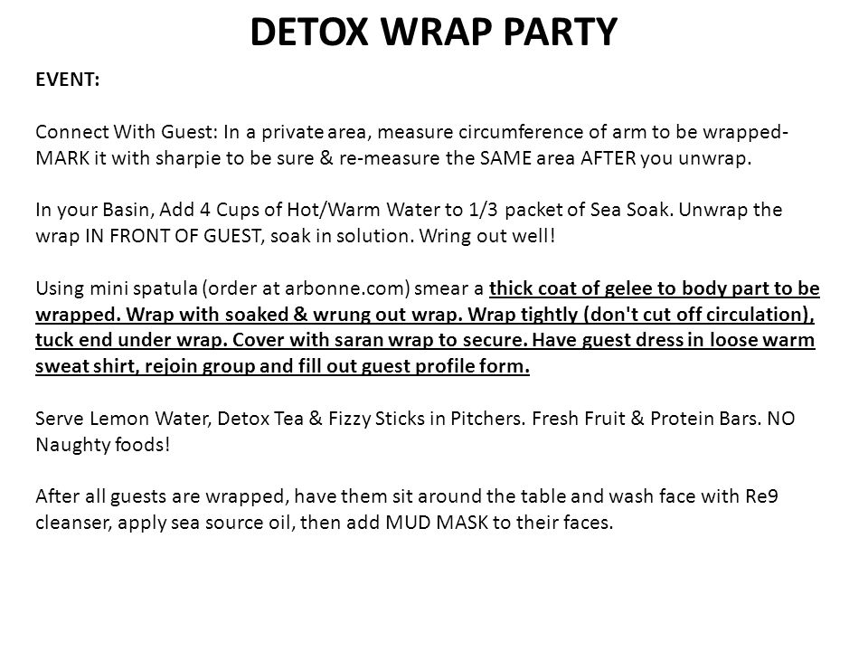 DETOX WRAP PARTY TIME TO TALK ABOUT ARBONNE!.Who has heard of arbonne.