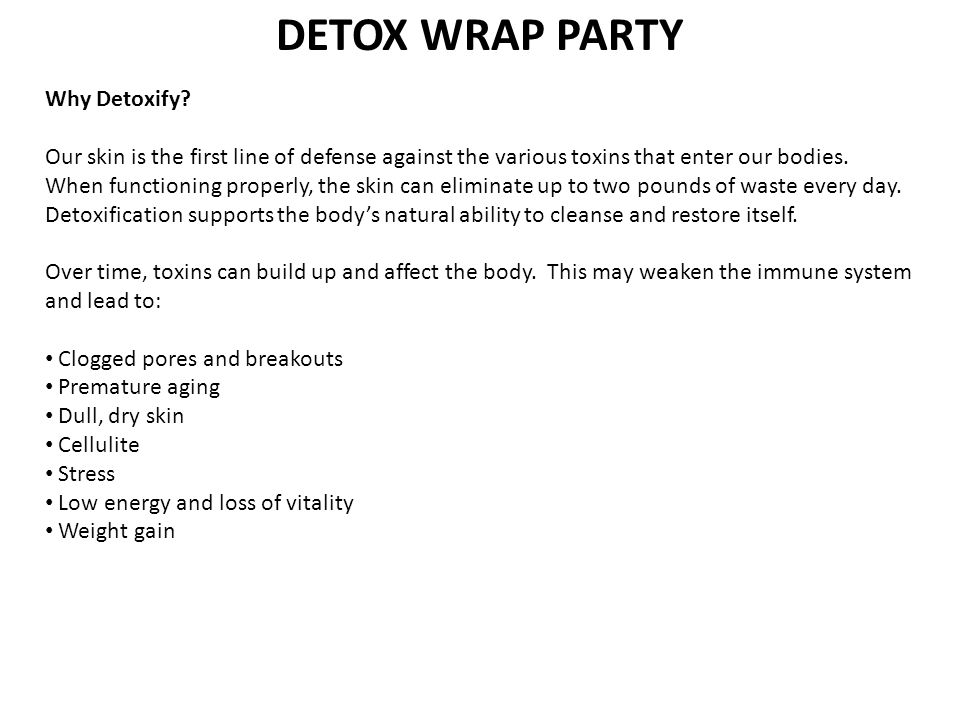 DETOX WRAP PARTY For this particular sea source line: Sea water is EXTREMELY beneficial.