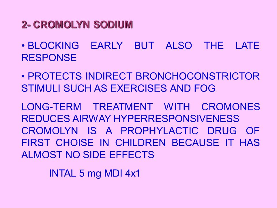 SIDE EFFECTS: CROMOLYN IS ONE OF THE SAFEST DRUGS AVAILABLE AND SIDE EFFECTS ARE EXTREMELY RARE.