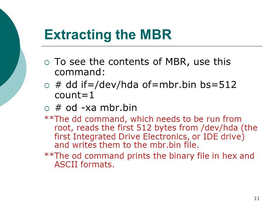12 Boot loader  Boot loader could be more aptly called the kernel loader.