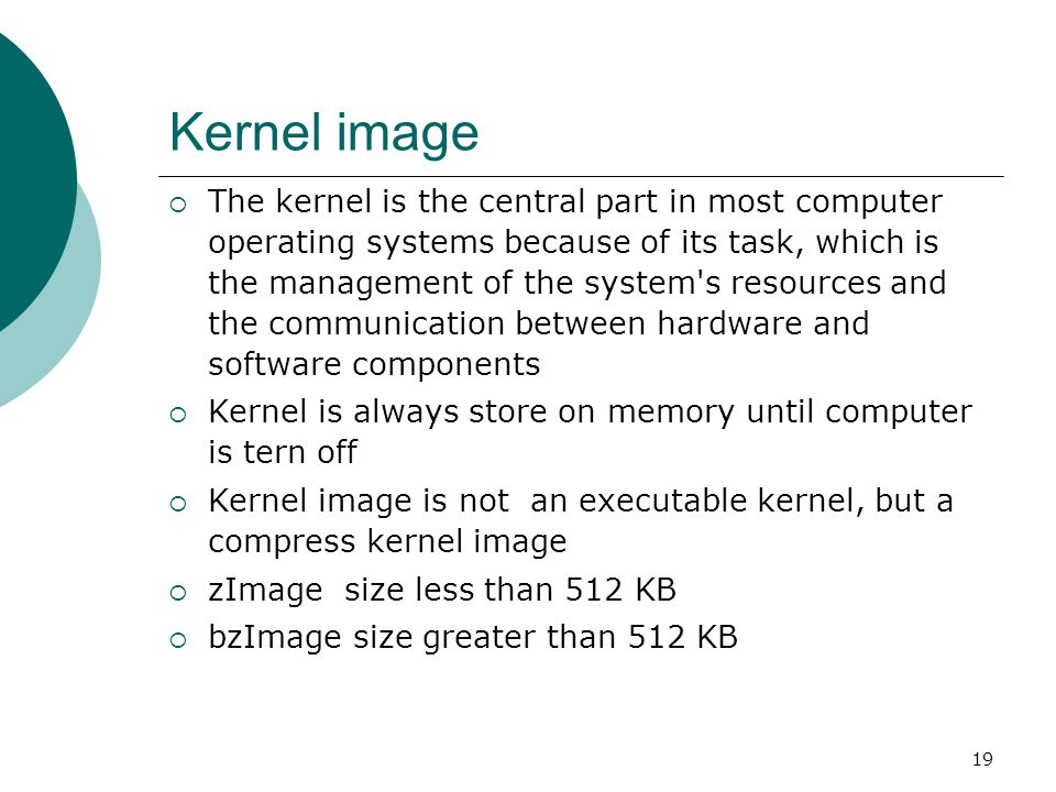 20 Task of kernel  Process management  Memory management  Device management  System call