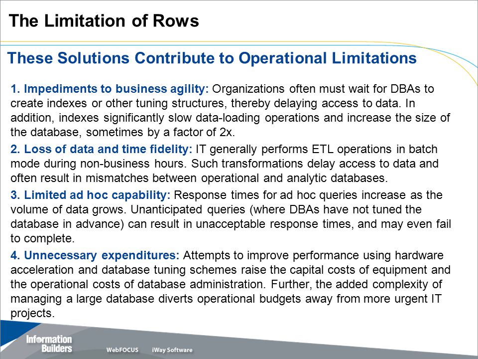 Row-based databases are ubiquitous because so many of our most important business systems are transactional.