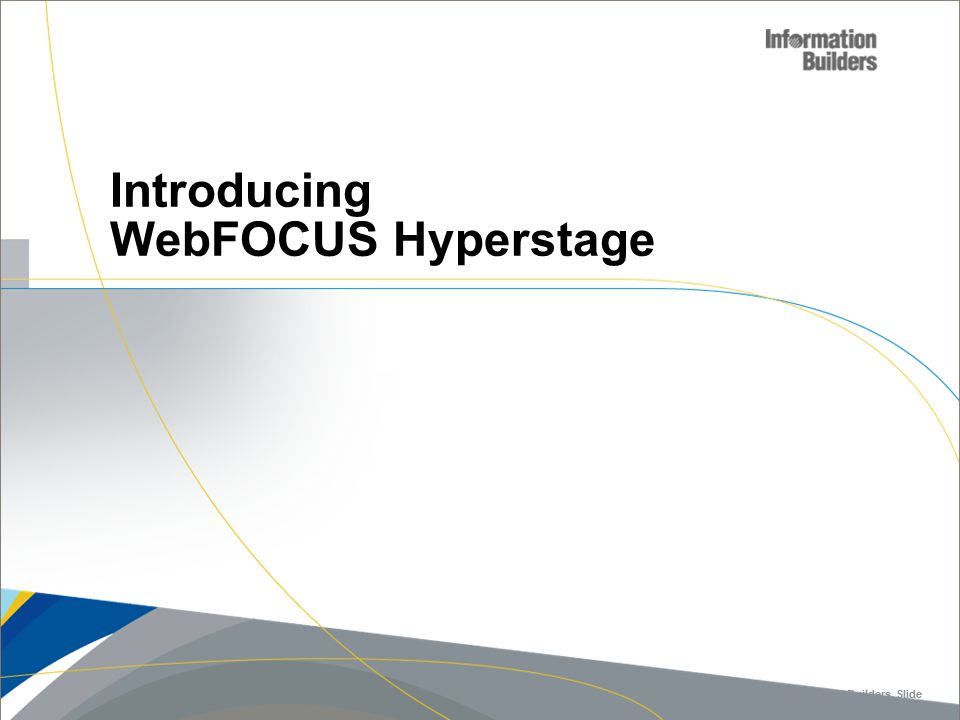 The Hyperstage Mission Improve database performance for WebFOCUS applications with less hardware, no database tuning and easy migration.