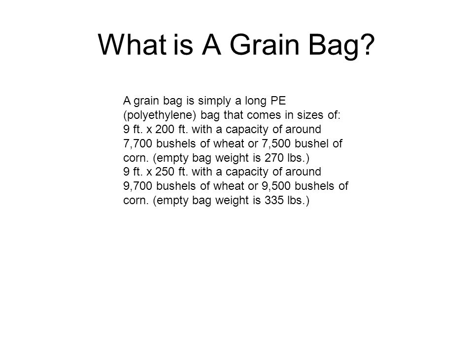 Equipment for Bagging Specialized equipment is required to bag grain with the bagging equipment.