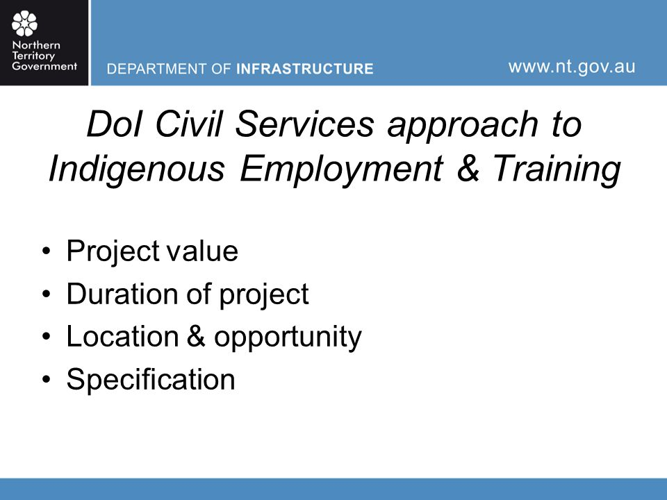 TENDER SUBMISSIONS Tender Response Schedules – Responses to assessment criteria Provide recent examples & outcomes of Indigenous Employment & Training Real examples, real evidence