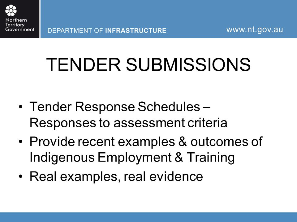 TENDER ASSESSMENT Weightings for Indigenous Employment & Training Local development & value adding Project specific requirements for Indigenous Employment & Training