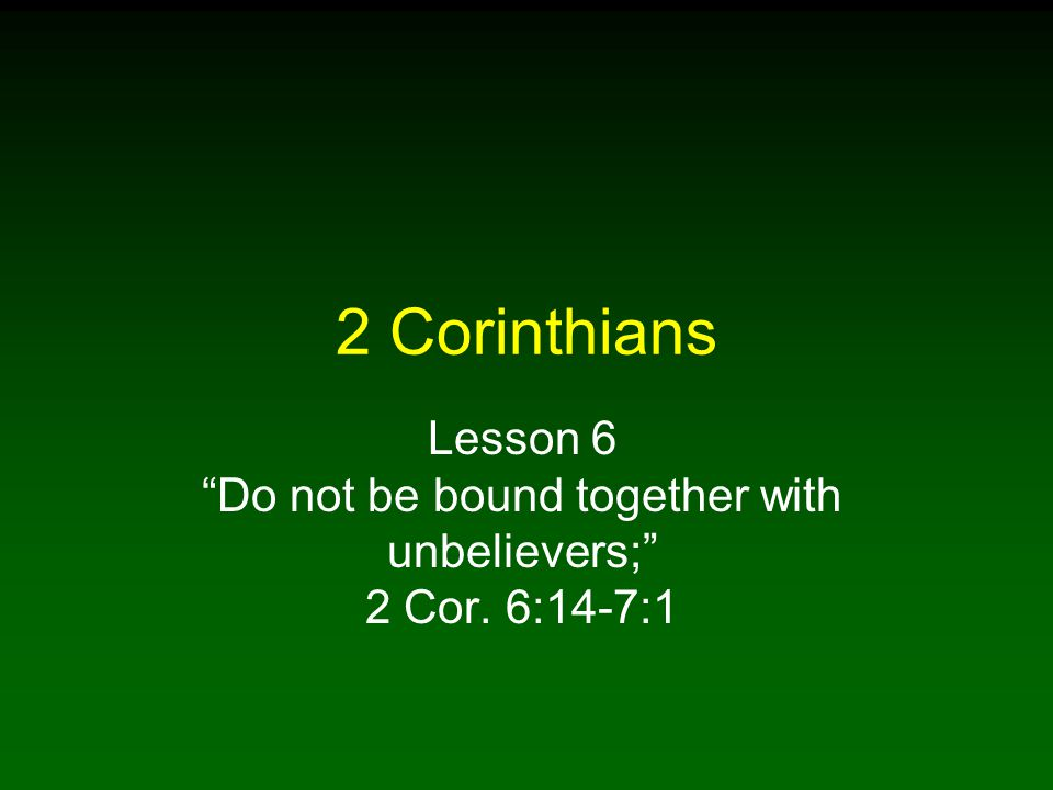2 Introduction Paul warns the Corinthians not to be bound together with unbelievers In other translations, the warning is not to be unequally yoked together with unbelievers Does Paul mean we should isolate ourselves from those in the world and only have relationships with Christians?