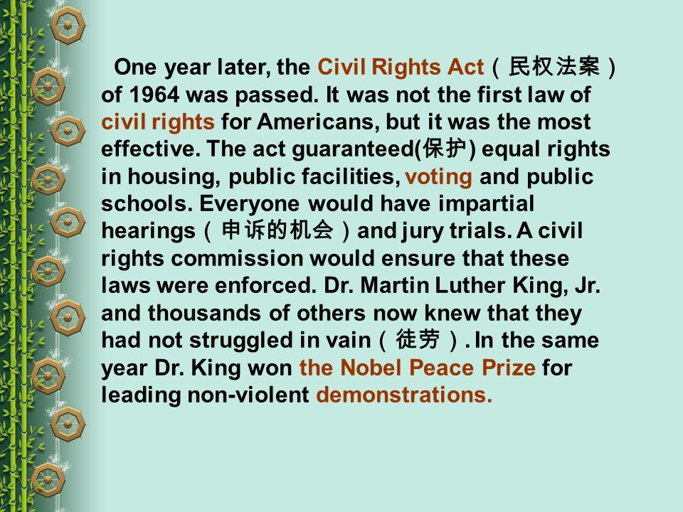 One year later, the Civil Rights Act (民权法案) of 1964 was passed.
