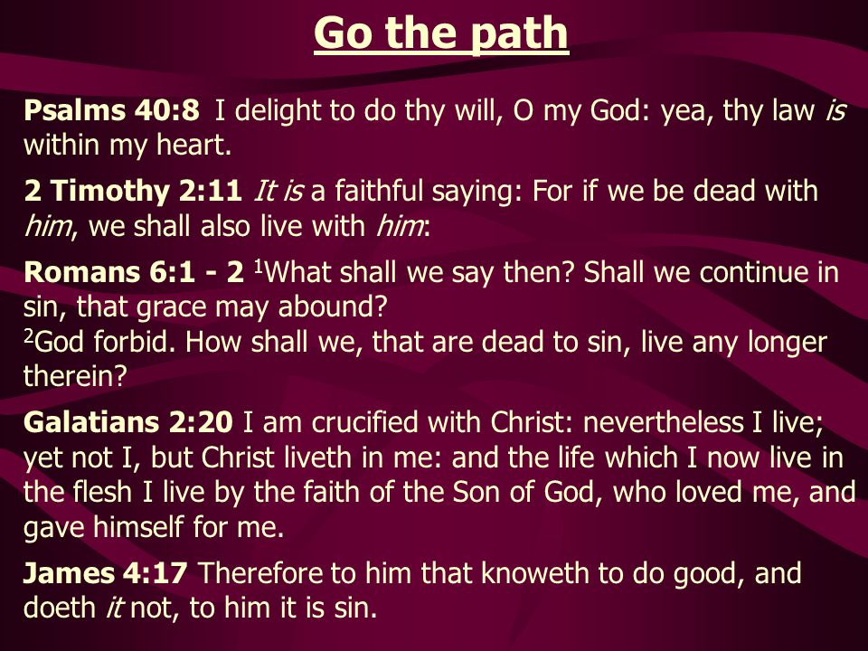 Show the path Colossians 3:3 For ye are dead, and your life is hid with Christ in God.