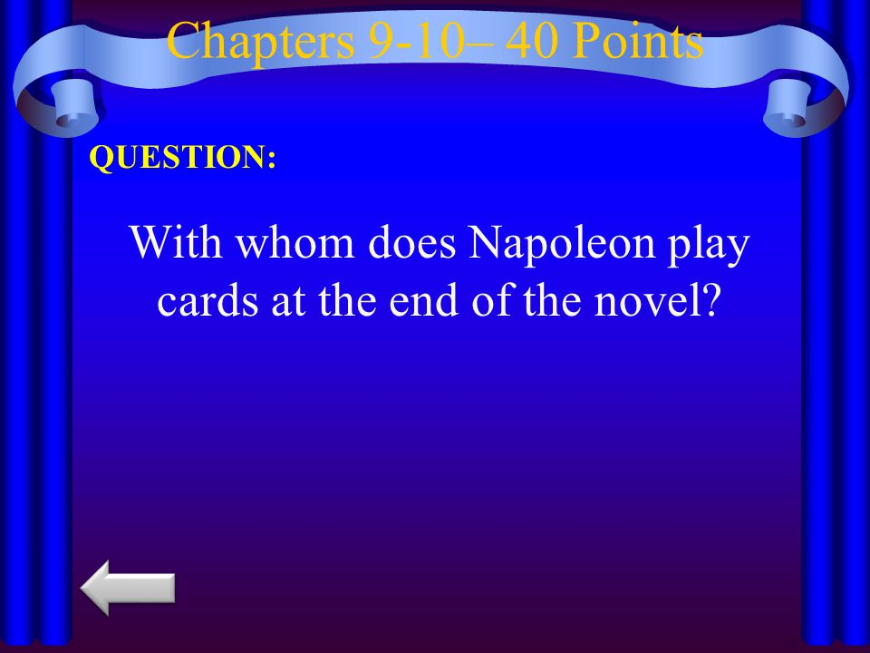 Chapters 9-10– 50 Points QUESTION: What did Napoleon rename the farm at the end of the novel?