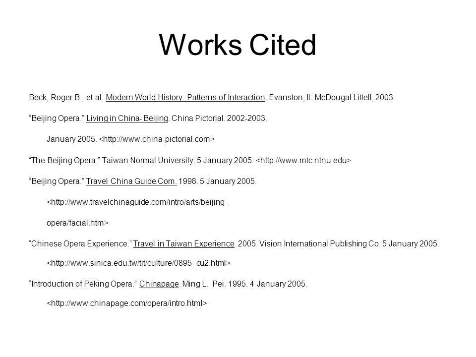 Works Cited Introduction of Peking Opera. Chinapage.