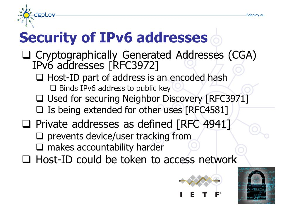 IPSec  IPSec allows encryption of IP packet flows  IPv4  IPSec was an afterthought and was implemented years after IPv4 was widely deployed  Thus IPSec support was never included in host requirements  IPv6  IPv6 was born with IPSec support already considered  IPSec support is however a recommendation but it's not a mandatory requirement