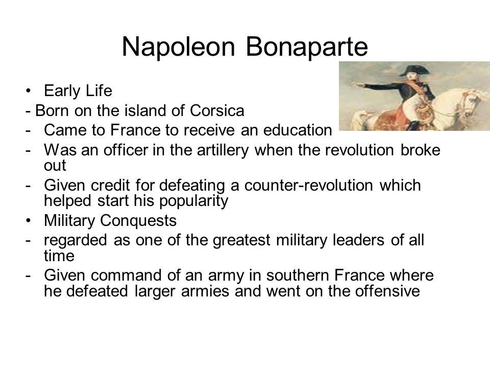 Napoleon Continued -Eventually conquers most of Europe for the French Empire including Italy, the Germanic territories, Spain, Poland etc -Spread the ideas of the French Rev.