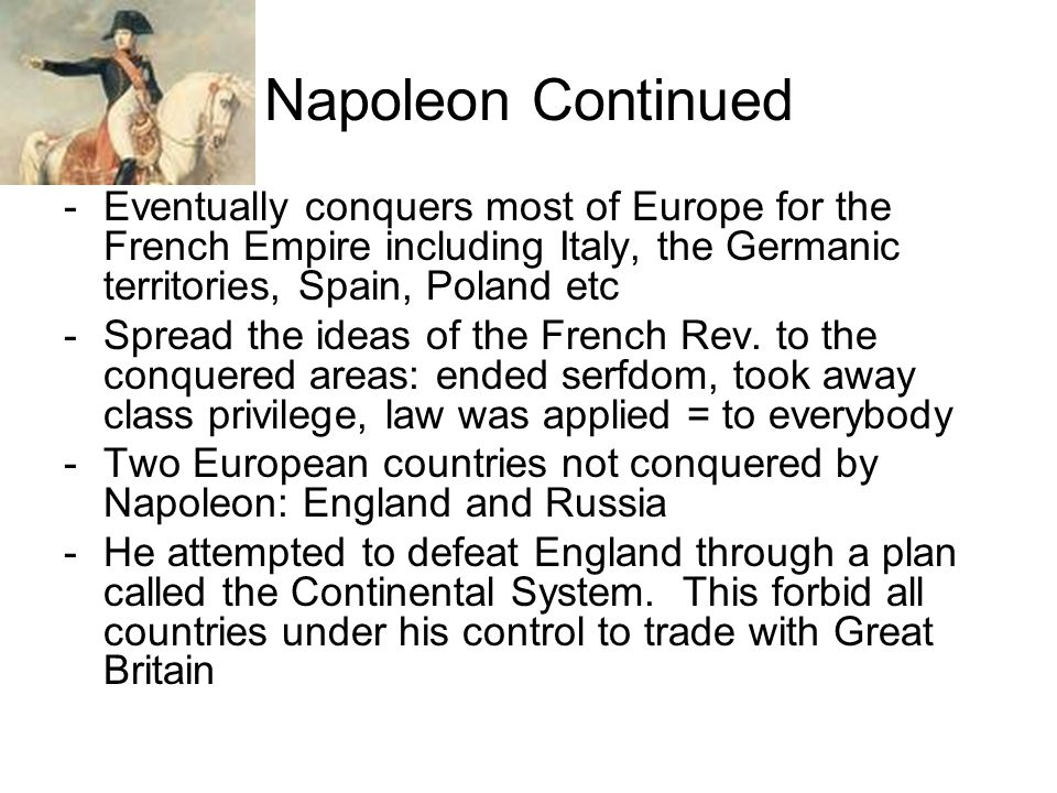 Napoleon Continued - Napoleons greatest military mistake came when he decided to invade Russia -Invaded with 600,000 troops and returned to France with roughly 40,000 troops Political Career -First gained control of the French government when he carried out a coup de tat against the Directory.