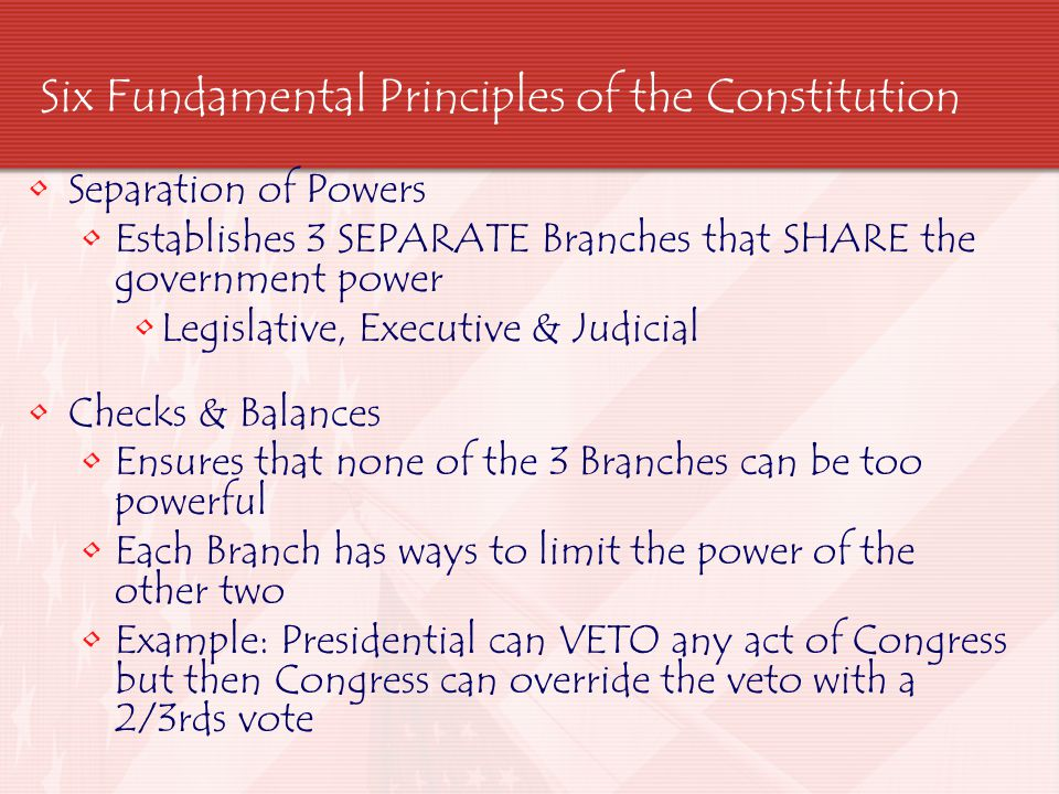 Six Fundamental Principles of the Constitution Judicial Review Power of the courts to decide what the Constitution means Court has power to declare a government action to be against the Constitution – UNCONSTITUTIONAL Federalism Divides the power between the central gov't & States
