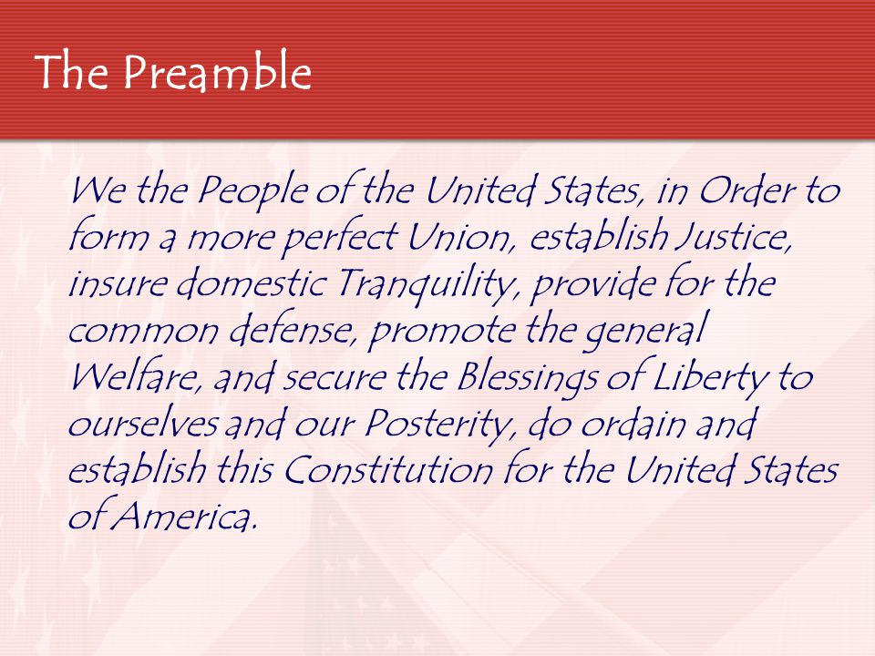 Purpose of the Preamble States the reasons why the Constitution was written – basically the GOALS Stability & Order Security Protection of Rights Provide Services