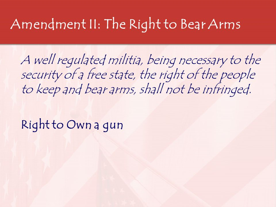 Amendment III: The Quartering of Troops  No soldier shall, in time of peace be quartered in any house, without the consent of the owner, nor in time of war, but in a manner to be prescribed by law.