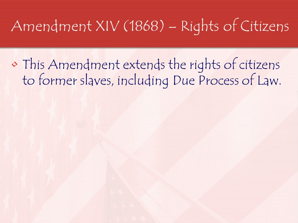 Amendment XV (1870) – Right to Vote The right to vote cannot be denied because of race, color, or previous condition of servitude