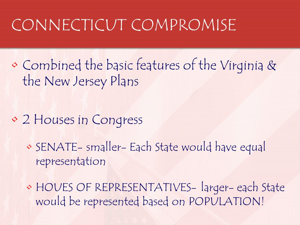 Other Compromises… 3/5 th s Compromise States could count 3/5 th of their slaves as part of their populations This increased the representation in the HOUSE Commerce & Slave Trade Compromise Forbid Congress from taxing exports from any State Forbid Congress from acting against the Slave trade for 20 years