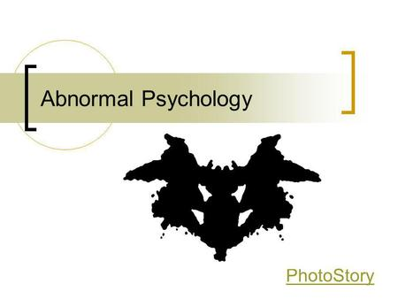 Abnormal Psychology PhotoStory. Anxiety Anx·i·e·ty (n.) 1. A state of uneasiness and apprehension 2. A state of intense apprehension, uncertainty, and.