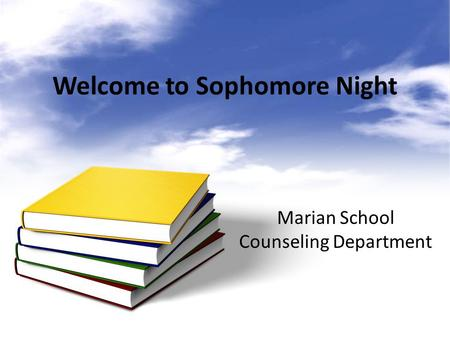 Welcome to Sophomore Night Marian School Counseling Department.
