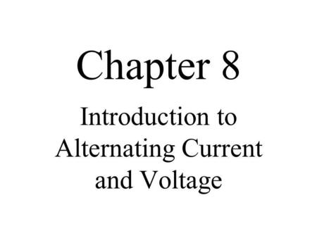 Introduction to Alternating Current and Voltage