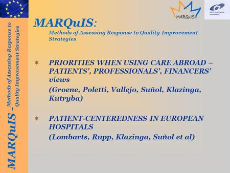 MARQuIS - Methods of Assessing Response to Quality Improvement Strategies MARQuIS: Methods of Assessing Response to Quality Improvement Strategies PRIORITIES.