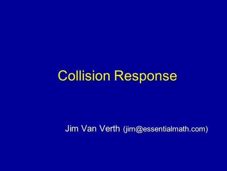 Collision Response Jim Van Verth