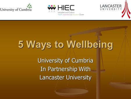 5 Ways to Wellbeing University of Cumbria In Partnership With Lancaster University.