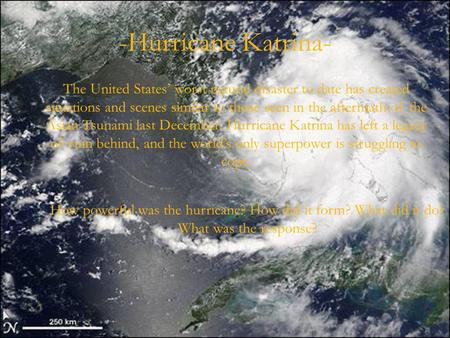 -Hurricane Katrina- The United States worst natural disaster to date has created situations and scenes similar to those seen in the aftermath of the Asian.