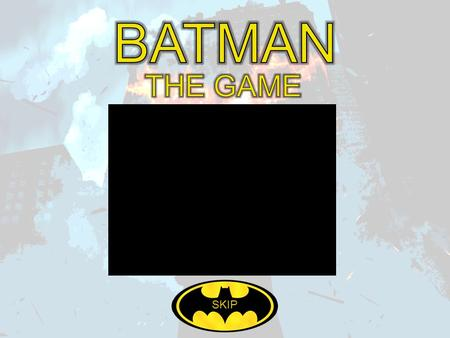 SKIP PLAY INSTRUCTIONSINTRO VIDEOLEVEL CODE The aim of the maze levels is to navigate through the maze and click on the Batman logo to progress to the.