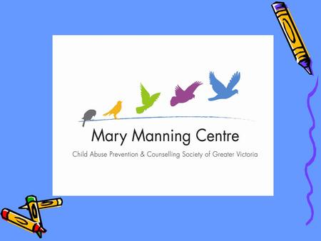 Who We Are The Child Abuse Prevention and Counselling Society (CAPCS), through the Mary Manning Centre, is the primary provider of therapy and victim.