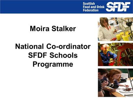 Moira Stalker National Co-ordinator SFDF Schools Programme.